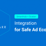 SmartHub Integrates with Scalarr Promoting a Safer Ad Ecosystem